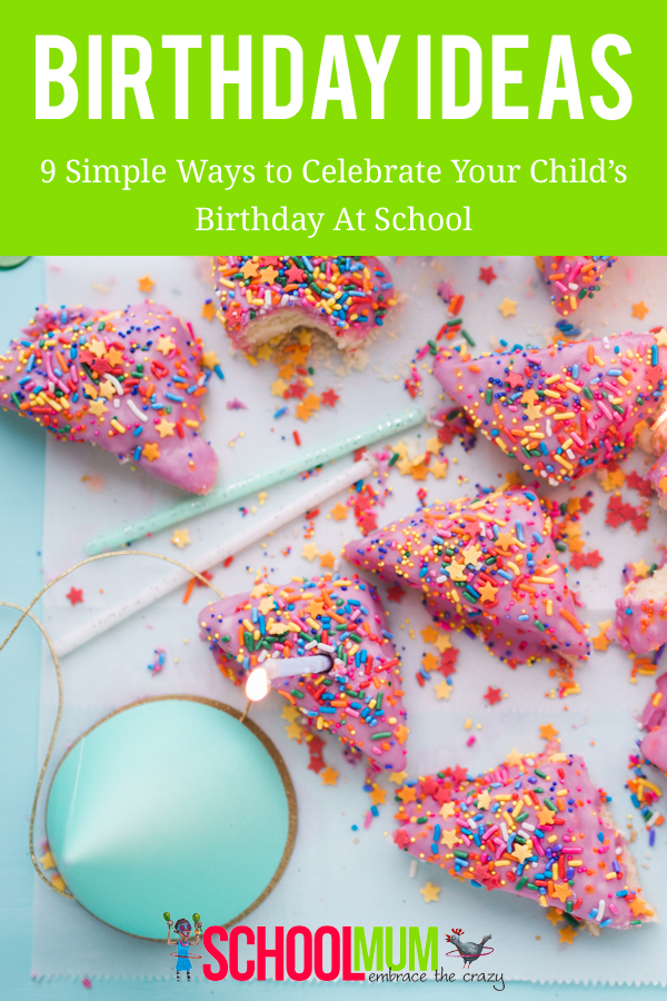 9 simple ways to celebrate your child's birthday at school #birthdayideas #birthday #parenting